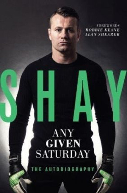 Given, Shay / Shay: Any Given Saturday : The Autobiography (Hardback)