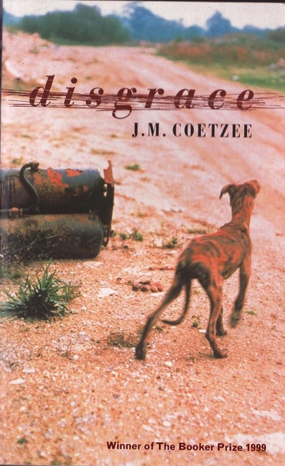 Coetzee, J.M. / Disgrace - Booker Prize Winner 1999