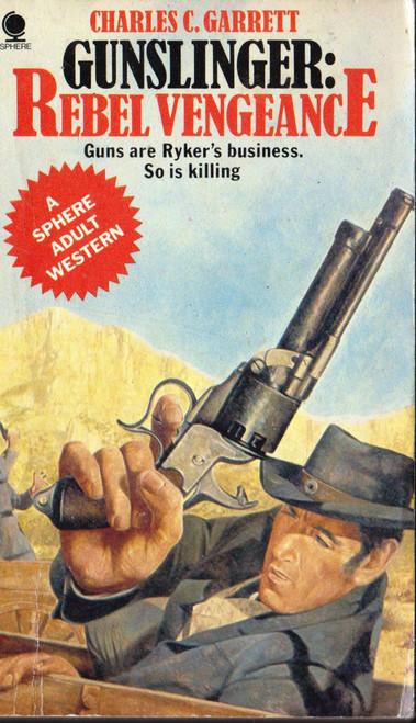 Charles V. Garrett / Gunslinger: Rebel Vengeance (Vintage Paperback)