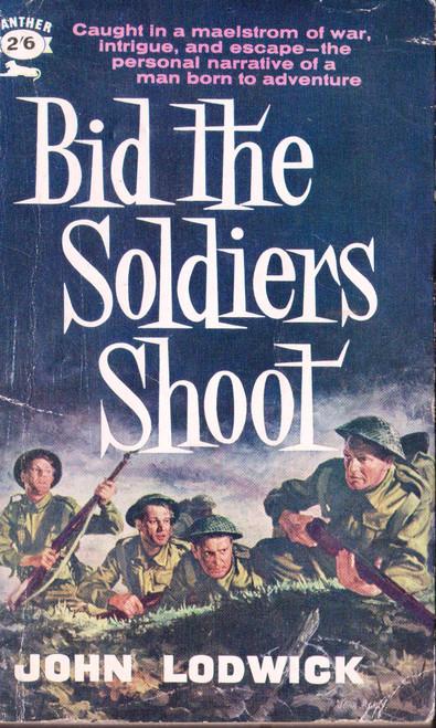 John Lodwick / Bid the Soldiers Shoot (Vintage Paperback)