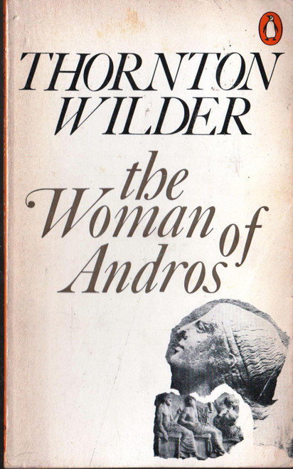 Thornton Wilder / The Woman of Andros (Vintage Paperback)