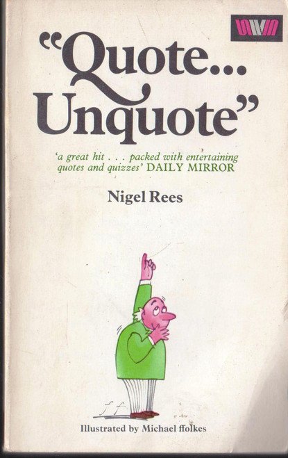 """Nigel Rees / """"Quote... Unquote"""" (Vintage Paperback)"""