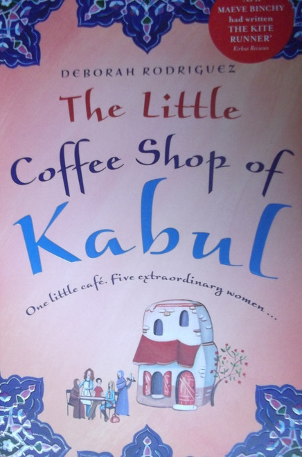 Rodriguez, Deborah / The Little Coffee Shop of Kabul