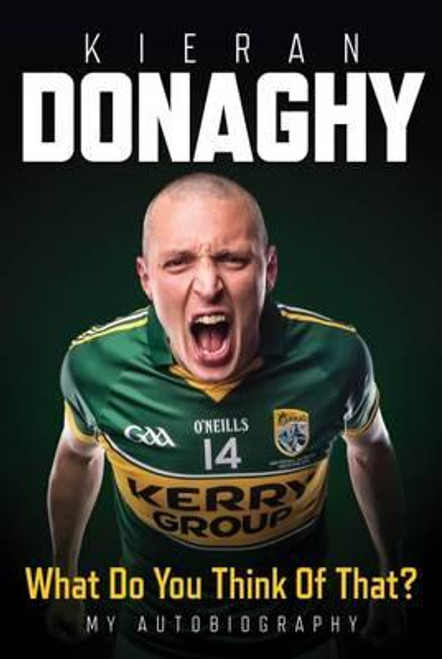 Donaghy, Kieran / What Do You Think Of That : My Autobiography (Hardback)
