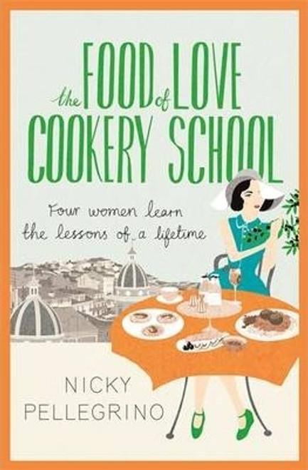 Pellegrino, Nicky / The Food of Love Cookery School (Large Hardback)
