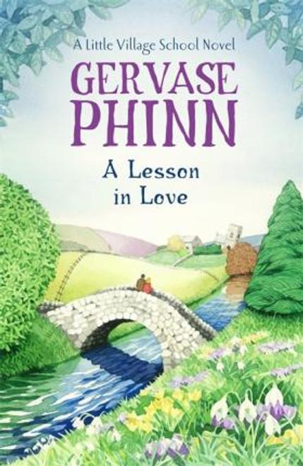 Phinn, Gervase / A Lesson In Love: A Little Village School Novel (Book 4) : A Little Village School Novel (Large Hardback)