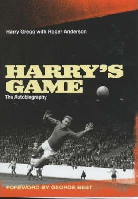 Gregg, Harry / Harry's Game (Large Hardback)