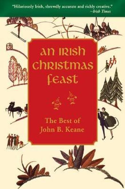 Keane, John B. / An Irish Christmas Feast : The Best of John B. Keane's Christmas Stories (Hardback)