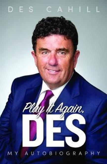 Cahill, Des / Play It Again, Des : My Life Story (Large Hardback)