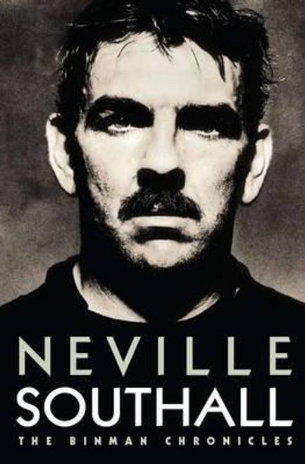 Southall, Neville / Neville Southall : The Binman Chronicles (Large Hardback)