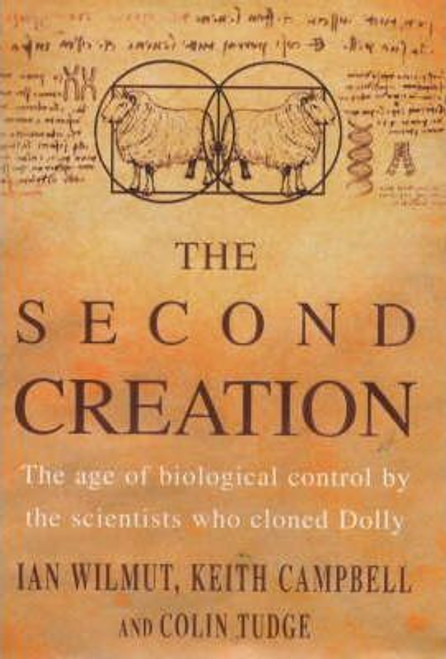 Wilmut, Ian / The Second Creation (Large Hardback)