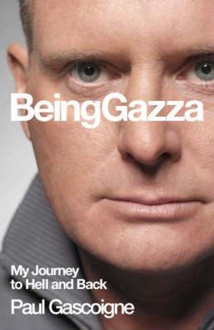Gascoigne, Paul / Being Gazza : Tackling My Demons (Large Hardback)