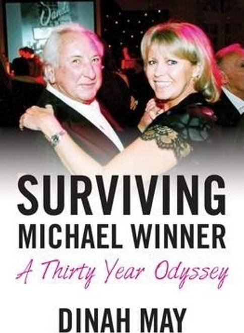 May, Dinah / Surviving Michael Winner : A Thirty Year Odyssey (Large Hardback)