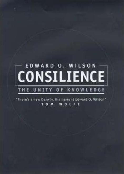 Wilson, Edward O. / Consilience (Large Hardback)
