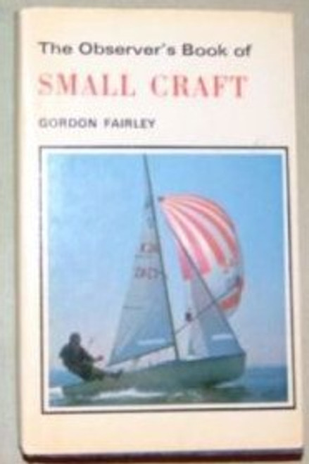 Fairley, Gordon - The Observer's Book of Small Craft - Observer Book 64 - HB 1976