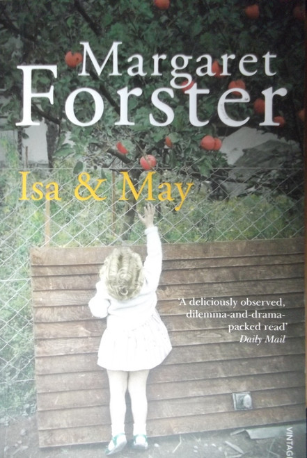 Forster, Margaret / Isa & May