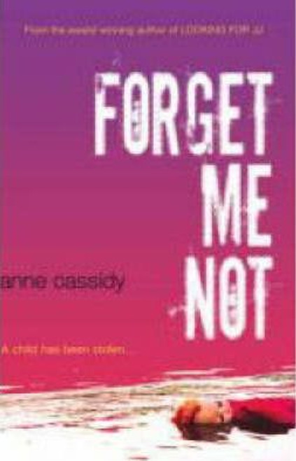 Cassidy, Anne / Forget Me Not