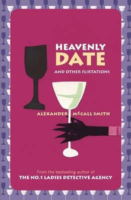 McCall Smith, Alexander / Heavenly Date And Other Flirtations