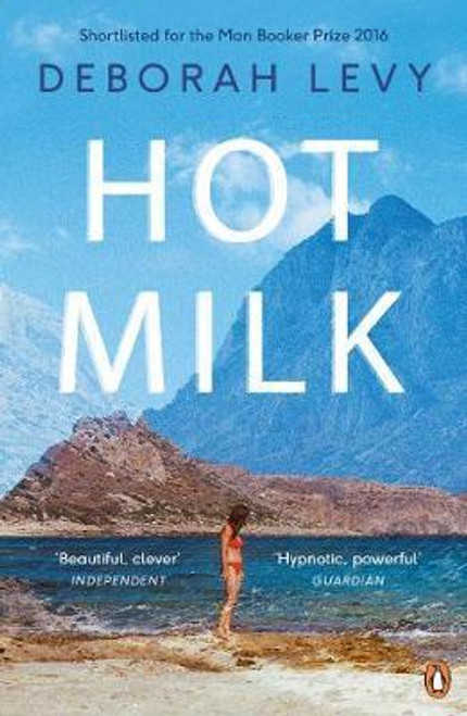 Levy, Deborah / Hot Milk