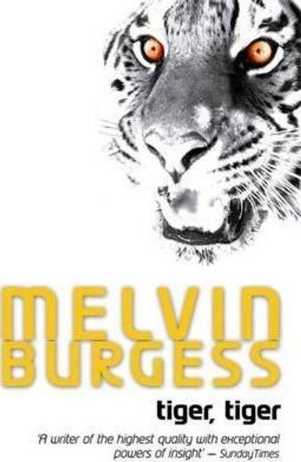 Burgess, Melvin / Tiger, Tiger