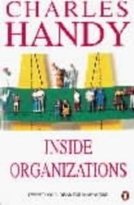 Handy, Charles / Inside Organizations