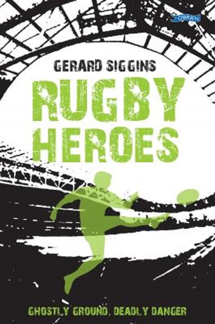 Siggins, Gerald - Rugby Heroes - SIGNED PB - O'Brien Press ( Rugby Spirit Series )