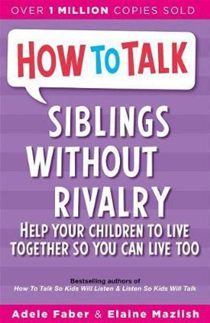 Faber, Adele / How To Talk: Siblings Without Rivalry