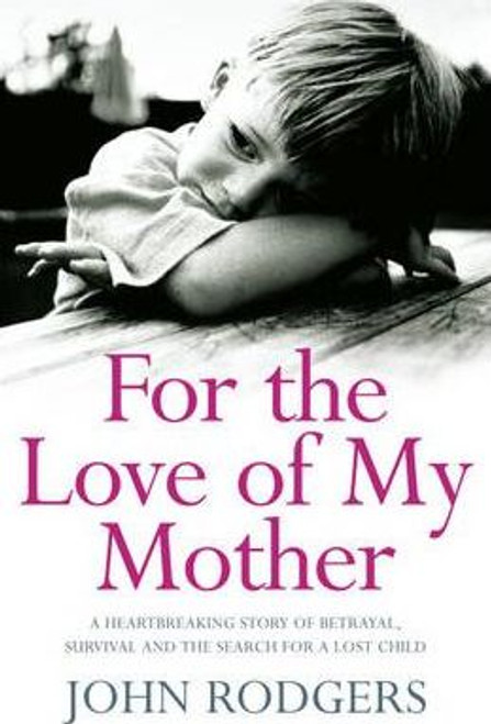 Rodgers, John / For the Love of My Mother