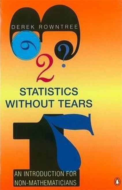 Rowntree, Derek / Statistics without Tears - An Introduction for Non Mathematicians