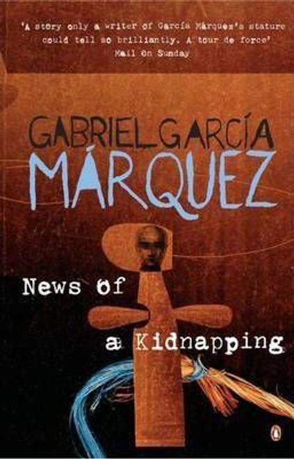 Garcia Marquez, Gabriel / News of a Kidnapping