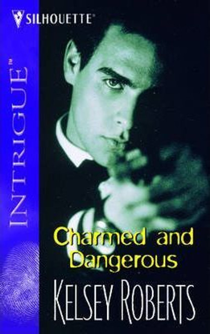 Silhouette House / Intrigue / Charmed and Dangerous