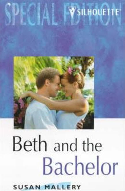 Silhouette House / Special Edition / Beth and the Bachelor