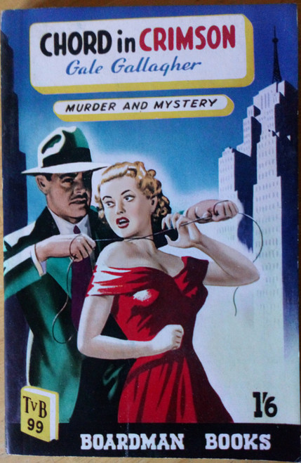 Gallagher, Gale - Chord in Crimson - PB Boardman Books TVB 99 - 1951 Vintage Pulpp fiction Crime PB