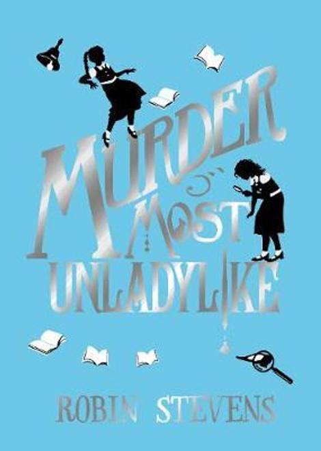Stevens, Robin - SIGNED DELUXE ED - Murder Most Unladylike - HB 2019 BRAND NEW ( Murder Most Unladylike Series - Book 1 )