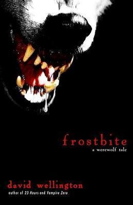 Wellington, David / Frostbite : A Werewolf Tale