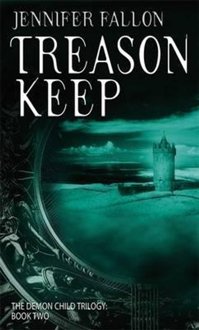 Fallon, Jennifer / Treason Keep : The Demon Child Trilogy