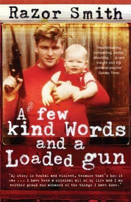 Smith, Noel / A Few Kind Words and a Loaded Gun