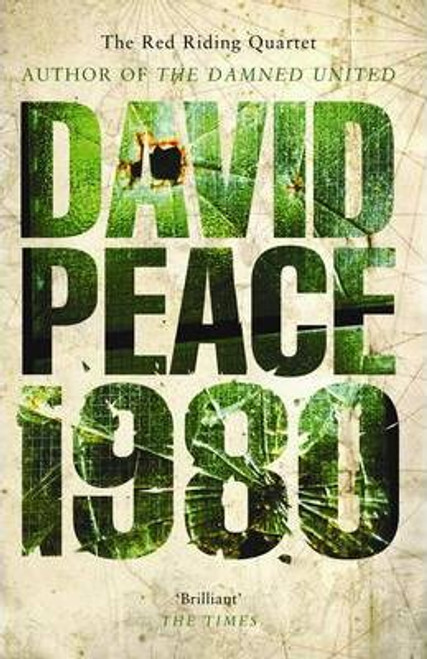 Peace, David / Red Riding Nineteen Eighty