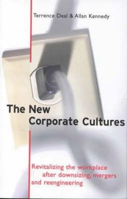 Deal, Terrence E. / The New Corporate Cultures : Revitalizing the Workplace After Downsizing, Mergers and Reengineering