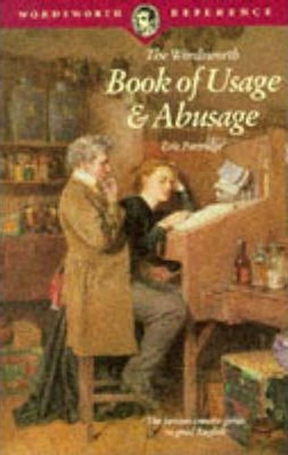 Partridge, Eric / Wordsworth Book of Usage and Abusage - Language and Grammar