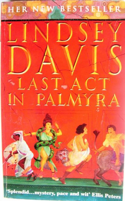 Davis, Lindsey / Last act in Palmyra
