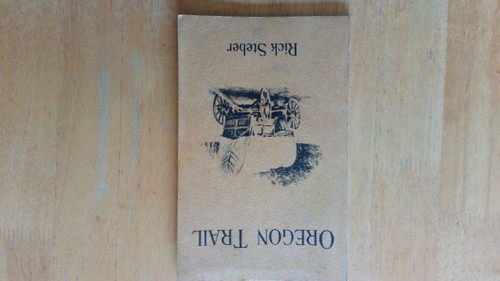 Steber, Rick - Oregon Trail - Signed PB 1986 - Old West