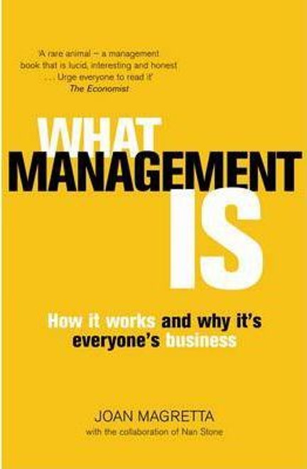 Magretta, Joan / What Management Is : How it works and why it's everyone's business