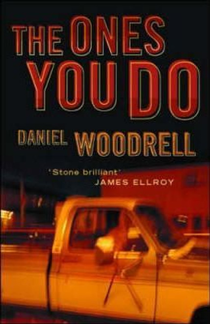 Woodrell, Daniel / Ones You Do