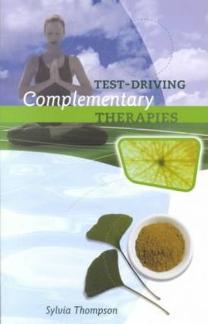 Thompson, Sylvia & Houston, Muiris / Test-driving Complementary Therapies