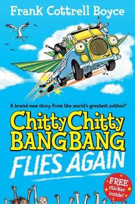 Cottrell Boyce, Frank / Chitty Chitty Bang Bang Flies Again