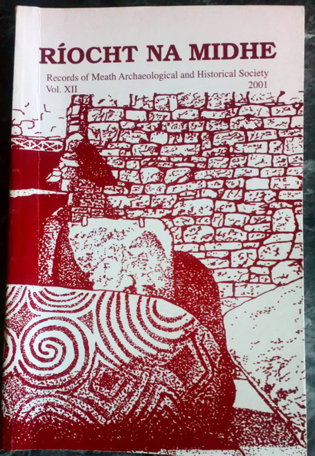Ríocht na Midhe - 2001 - Journal of the Meath Archaeological and Historical Society - PB