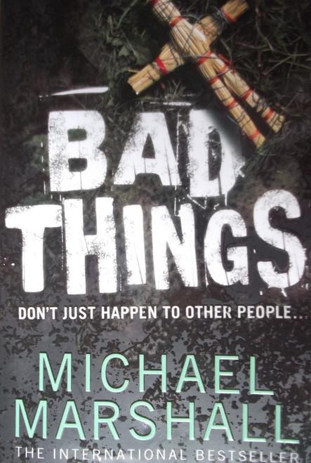 Marshall, Michael / Bad Things