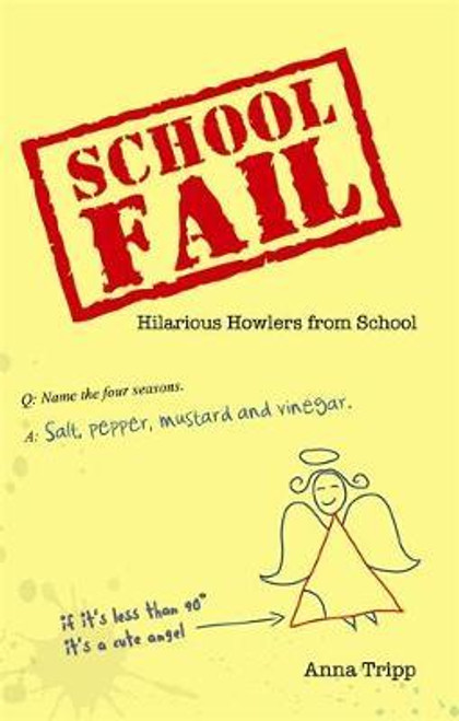 Tripp, Anna / School Fail : Hilarious Howlers from School