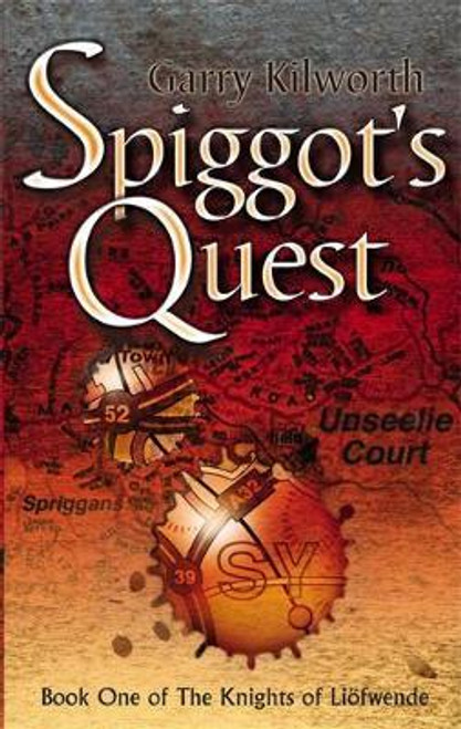 Kilworth, Garry / Spiggot's Quest : Number 1 in series